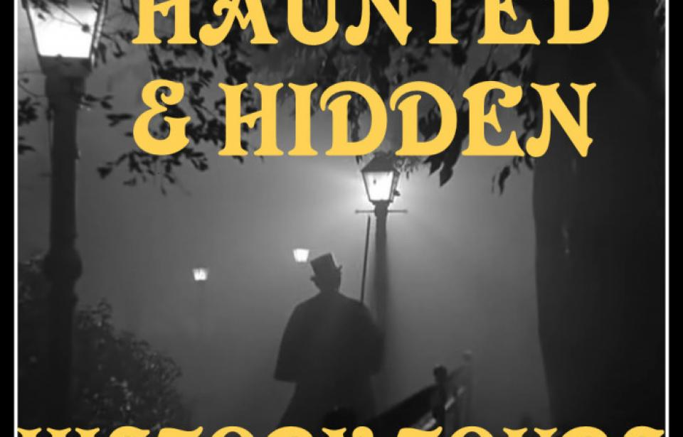 Haunted and Hidden History Walks